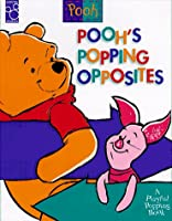 Pooh's Popping Opposites: A Playful Popping Book (Playful Popping Book Series)