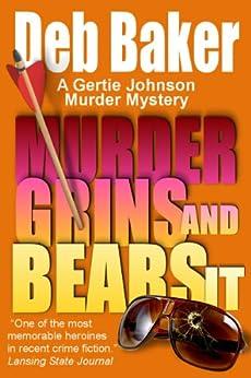 Murder Grins and Bears It: Yooper Mystery #2 (A Gertie Johnson Murder Mystery) by [Baker, Deb]
