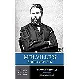 Melville's Short Novels: Authoritative Texts, Contexts, Criticism: 0