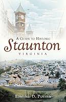 A Guide to Historic Staunton, Virginia
