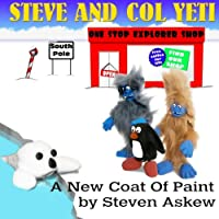 A New Coat of Paint (Steve and Col Yeti)