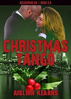 Christmas Tango: (Soldiering On #3.5) by [Kearns, Aislinn]