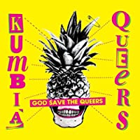 Kumbia Queers God Save The Queers [Import allemand]