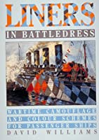 Liners in Battledress: Wartime Camouflage and Colour Schemes for Passenger Ships