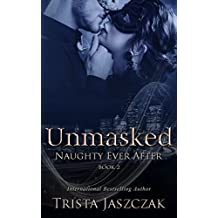 Unmasked (Naughty Ever After Book 2)