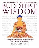 The Illustrated Encyclopedia of Buddhist Wisdom