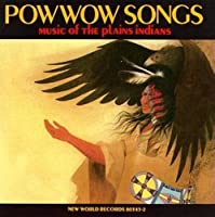 POW WOW SONGS/ MUSIC OF THE PLAINS INDIANS