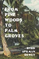 From Pine Woods to Palm Groves