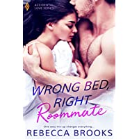 Wrong Bed, Right Roommate (Accidental Love Book 1) (English Edition)