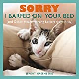 SORRY I BARFED ON YOUR BED
