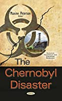 The Chernobyl Disaster (Nuclear Materials and Disaster Research)