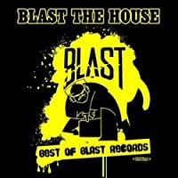Blast the House: Best of Blast Records