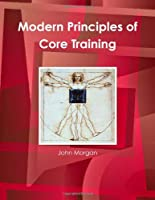 Modern Principles of Core Training