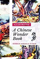A Chinese Wonder Book: [Illustrated Edition]