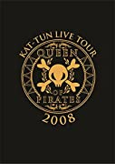 KAT-TUN LIVE TOUR 2008 QUEEN OF PIRATES [DVD]