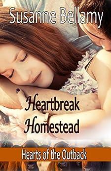 Heartbreak Homestead (Hearts of the Outback Book 2) by [Bellamy, Susanne]