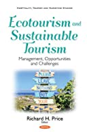 Ecotourism and Sustainable Tourism: Management, Opportunities and Challenges (Hospitality, Tourism and Marketing Studies)