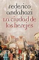 La cuidad de los herejes/The city of herejes