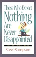 Those Who Expect Nothing Are Never Disappointed