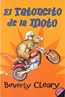 El ratoncito de la moto: The Mouse and the Motorcycle (Spanish edition) (Ralph Mouse)