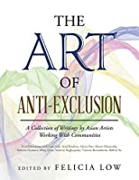 The Art of Anti-exclusion: A Collection of Writings by Asian Artists Working With Communities