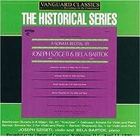 Sonata Recital By Joseph Szigeti & Bela Bartok by JOSEPH / BARTOK,BELA SZIGETI (2004-12-07)