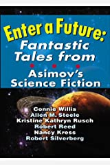 Enter A Future: Fantastic Tales from Asimov's Science Fiction Kindle Edition