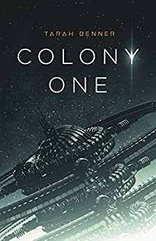 Colony One (The Elderon Chronicles Book 1) by [Benner, Tarah]