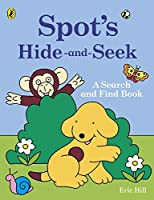 Spot's Hide and Seek a Search and Find Book
