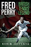 FRED PERRY Fred Perry: British Tennis Legend