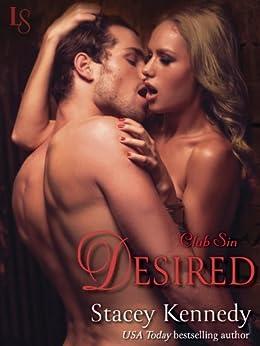 Desired: A Club Sin Novel (Club Sin series Book 3) by [Kennedy, Stacey]