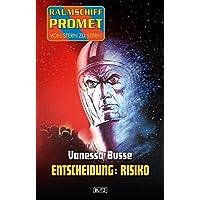 Raumschiff Promet - Von Stern zu Stern 10: Entscheidung: Risiko (German Edition)