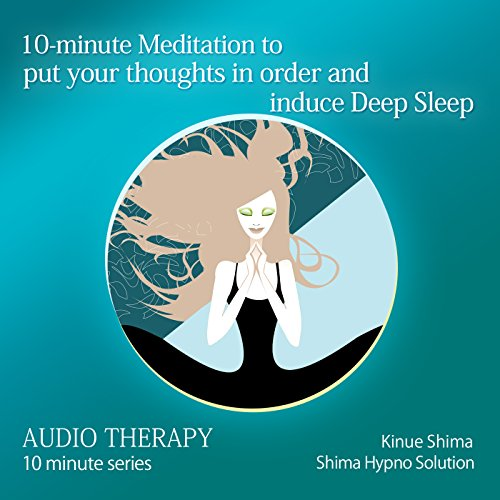 10-minute Meditation to put your thoughts in order and induce Deep Sleep