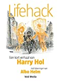 Lifehack: Een kort verhaal van Harry Hol (Dutch Edition)