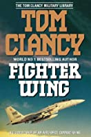 Fighter Wing: Guided Tour of an Air Force Combat Wing (The Tom Clancy Military Library)
