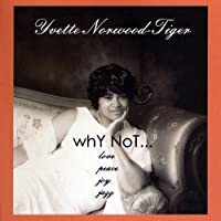 Why Notlovepeacejoyjazz by Yvette Norwood-Tiger