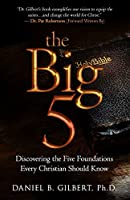 The Big 5: Discovering the Five Foundations Every Christian Should Know!