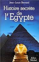 Histoire Secrete de L'Egypte (Collections Actualite - Essais - Documents)