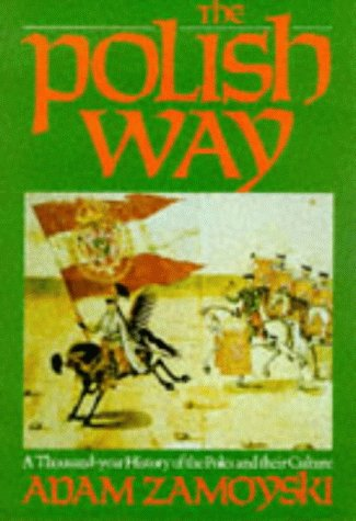 Download The Polish Way: A Thousand Year History of the Poles and Their Culture 0719546745