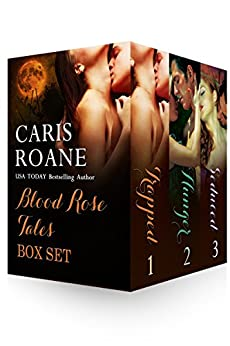Blood Rose Tales Box Set: Trapped, Hunger and Seduced by [Roane, Caris]