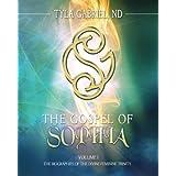 The Gospel of Sophia: The Biographies of the Divine Feminine Trinity