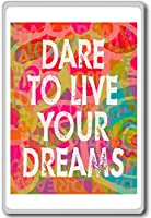 Dare To Live Your Dreams - Motivational Quotes Fridge Magnet - ?????????