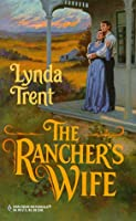 Rancher'S Wife (Harlequin Historical Series)