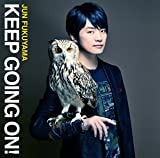 KEEP GOING ON!-福山潤
