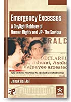 Emergency Excesses: A Daylight Robberty of Human Rights and JP The Saviour (PB)