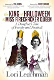 The King of Halloween and Miss Firecracker Queen: A Daughter's Tale of Family and Football