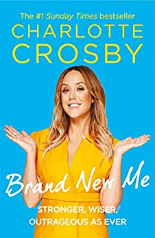 Brand New Me: More honest, heart-warming and hilarious antics from reality TV's biggest star by [Crosby, Charlotte]