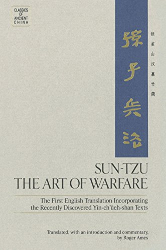 Download Sun-Tzu: The Art of Warfare: The First English Translation Incorporating the Recently Discovered Yin-ch'ueh-shan Texts (Classics of Ancient China) 034536239X