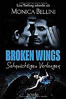 Broken Wings: Sehnsuechtiges Verlangen