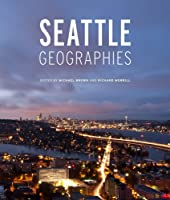 Seattle Geographies (Samuel and Althea Stroum Book (Paperback))